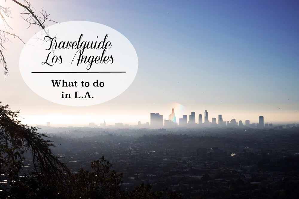 travelguide Los angeles, what to do in LA